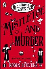 Mistletoe and Murder: A Murder Most Unladylike Mystery Kindle Edition