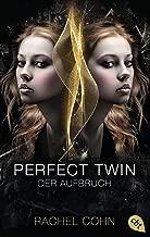 Perfect Twin - Der Aufbruch (Die Perfect Twin-Reihe 1) (German Edition)