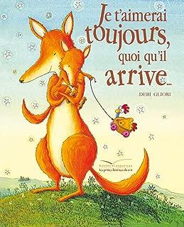 Je t'Aimerai Toujours Quoi Qu'il Arrive... (Les Petites Histoires Du Soir) (French Edition)