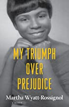 My Triumph over Prejudice: A Memoir (Willie Morris Books in Memoir and Biography)