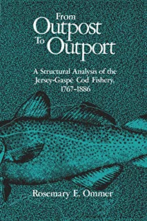 From Outpost to Outport: A Structural Analysis of the Jersey-Gaspé Cod Fishery, 1767-1886