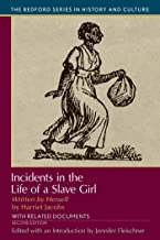 Incidents in the Life of A Slave Girl, Written by Herself: With Related Documents (Bedford Series in History and Culture)