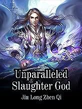 Unparalleled Slaughter God: Volume 14