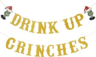 Gold Glittery Drink Up Grinches Banner- Christmas Party Decorations,Christmas Fireplace Mantle Home Decor,Xmas Party Suppl...