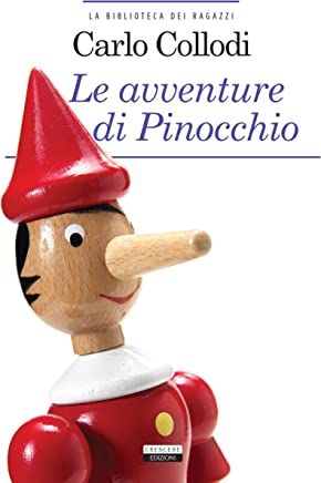 Le avventure di Pinocchio: Ediz. integrale parzialmente illustrata (La biblioteca dei ragazzi Vol. 31)