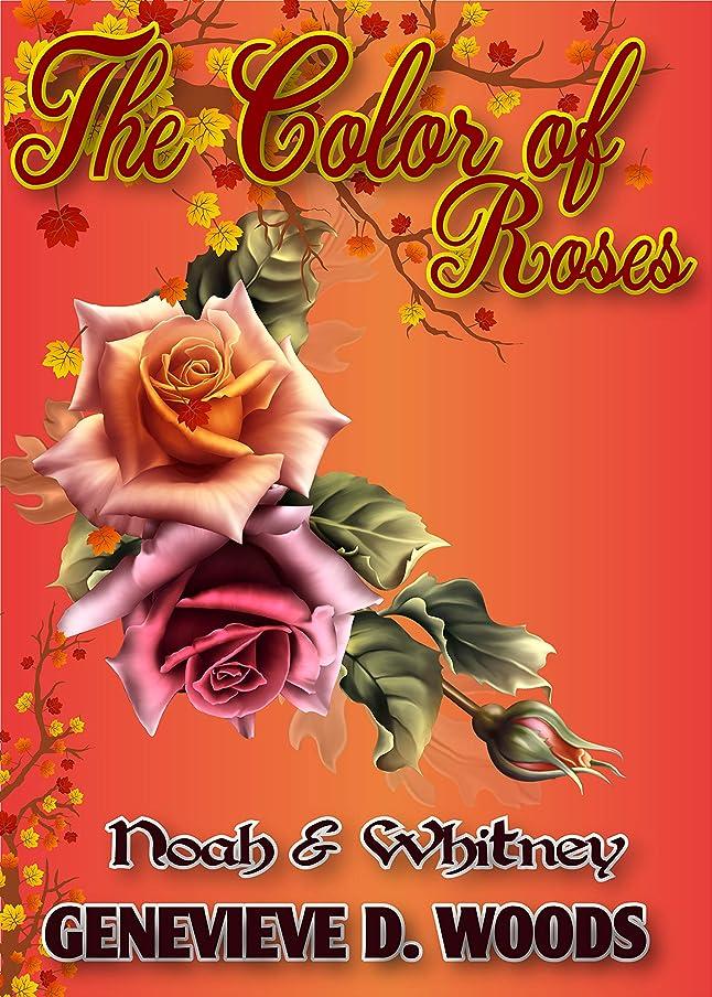 レイアウトオプション援助するThe Color of Roses: Noah and Whitney's Novella Series (English Edition)