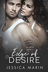 Edge of Desire: A Friends to Lovers Romance (Let Me In Book 3) Kindle Edition