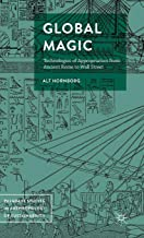 Global Magic: Technologies of Appropriation from Ancient Rome to Wall Street (Palgrave Studies in Anthropology of Sustainability)