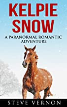 Kelpie Snow: A Paranormal Romantic Adventure (Kelpie Tales Book 3) (English Edition)