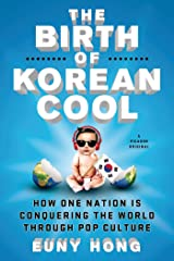 The Birth of Korean Cool: How One Nation Is Conquering the World Through Pop Culture (English Edition) Format Kindle