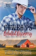 The Cowboy's Belated Discovery: A Montana Ranches Christian Romance (Saddle Springs Romance Series)