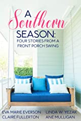A Southern Season: Stories from a Front Porch Swing Kindle Edition