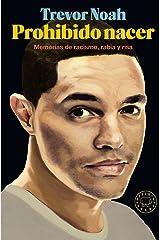 Prohibido nacer: Memorias de racismo, rabia y risa (Spanish Edition) Hardcover