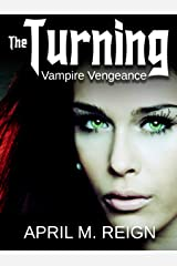 Vampire Vengeance (The Turning Series Book 3) Kindle Edition
