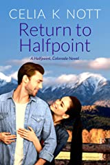 Return to Halfpoint: A closed door, enemies to lovers, later in life romance (Halfpoint, Colorado) Kindle Edition