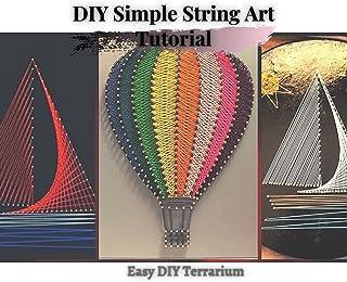 DIY Simple String Art Tutorial: Easy DIY Terrarium (English Edition)