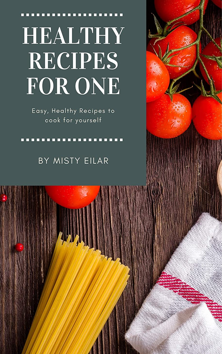 Healthy Recipes for One (English Edition)