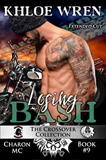 Losing Bash: Extended Cut (Charon MC Book 9)