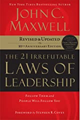The 21 Irrefutable Laws of Leadership: Follow Them and People Will Follow You Kindle Edition