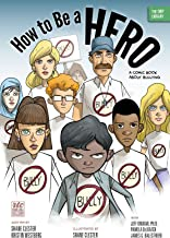 How to Be a Hero: A Comic Book About Bullying (The ORP Library 11)