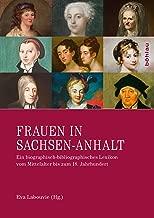 Frauen in Sachsen-Anhalt: Ein biographisch-bibliographisches Lexikon vom Mittelalter bis zum 18. Jahrhundert (German Edition)