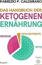 Das Handbuch der ketogenen Ernährung (German Edition)