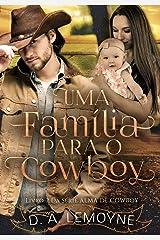 Uma Família Para o Cowboy: Série Alma de Cowboy - Livro 2 eBook Kindle