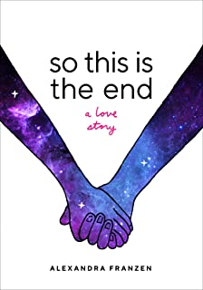 So This Is the End: A Love Story