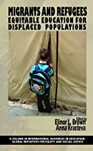 Migrants and Refugees (International Advances in Education: Global Initiatives for Equity and Social Justice)