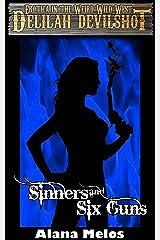 Sinners and Six Guns (Delilah Devilshot Book 6) Kindle Edition