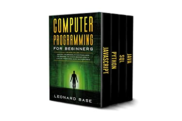 Computer Programming For Beginners: 4 Books in 1. A Complete Beginners Guide To Learn The Fundamentals Of JavaScript, Python, SQL & Java.
