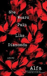 She Wears Pain Like Diamonds: Poems