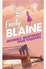 """Ensemble. Maintenant. Pour toujours: La suite de """"Toi. Moi. Maintenant ou Jamais"""", le nouveau roman d'Emily Blaine (&H) Format Kindle"""