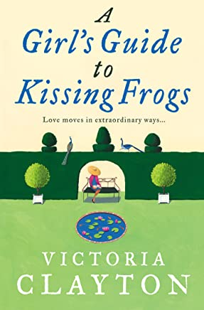 A Girl's Guide to Kissing Frogs (English Edition)