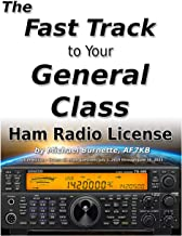 The Fast Track to Your General Class Ham Radio License: Comprehensive preparation for all FCC General Class Exam Questions July 1, 2019 until June 30, 2023 (Fast Track Ham License Series Book 2) PDF