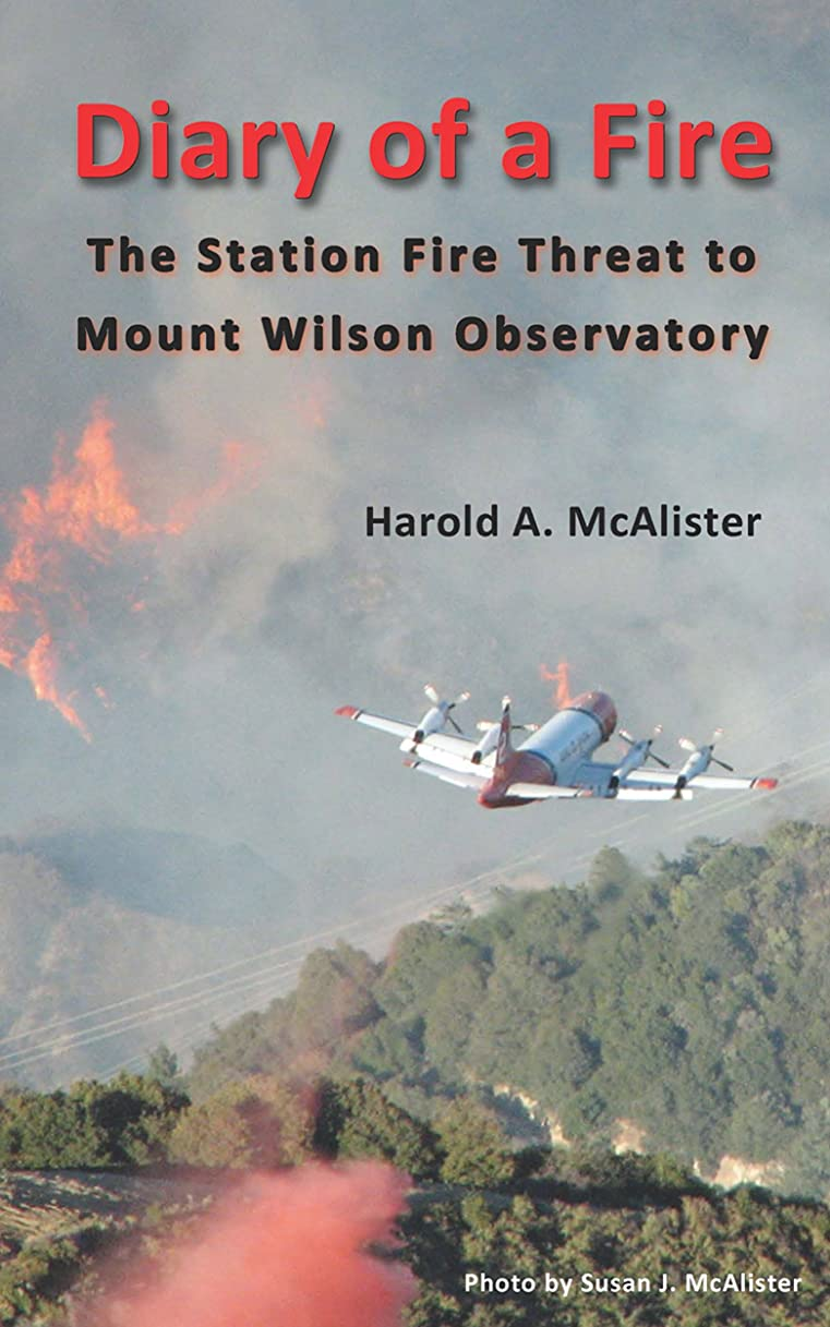不平を言うアイロニーむき出しDiary of a Fire: The Station Fire Threat to Mount Wilson Observatory (English Edition)