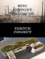 World War I: Trench Warfare Project