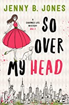 So Over My Head (A Charmed Life Mystery Book 3)