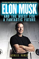 Elon Musk and the Quest for a Fantastic Future Young Readers' Edition Kindle Edition