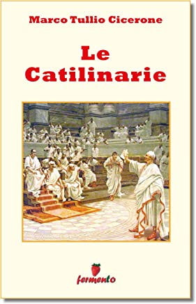 Le catilinarie - testo in italiano (Emozioni senza tempo Vol. 230)