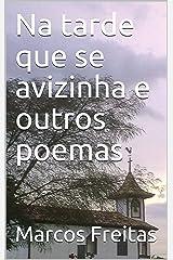 Na tarde que se avizinha e outros poemas (Portuguese Edition) Kindle Edition