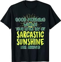 Good Morning World Sarcastic Sunshine T-Shirt Funny Novelty