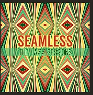 Seamless: The Jazz Sessions, Vol. 1