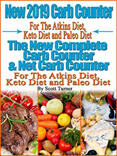 New 2019 Carb Counter For The Atkins Diet, Keto Diet and Paleo Diet: The New Complete Carb Counter & Net Carb Counter For ...