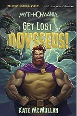 Get Lost, Odysseus! (Myth-O-Mania Book 10) Kindle Edition