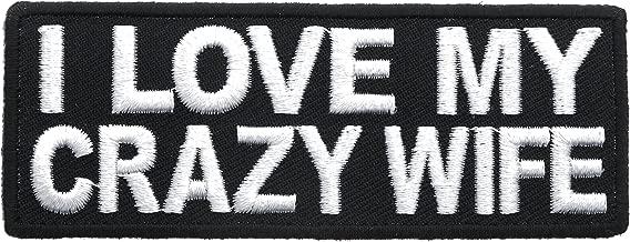 I Love My Crazy Wife Funny Joke 4x1.5 Inch Patch IVANP3436