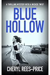 Blue Hollow: A thrilling mystery with a wicked twist Kindle Edition