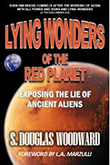 Lying Wonders of the Red Planet: Exposing the Lie of Ancient Aliens Kindle Edition