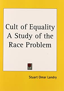 Cult of Equality a Study of the Race Problem (1945)