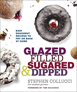 Glazed, Filled, Sugared & Dipped: Easy Doughnut Recipes to Fry or Bake at Home: A Baking Book